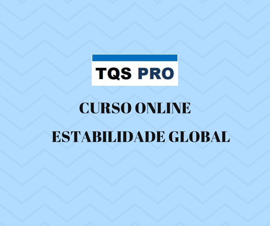 TQS PRO – Estabilidade Global