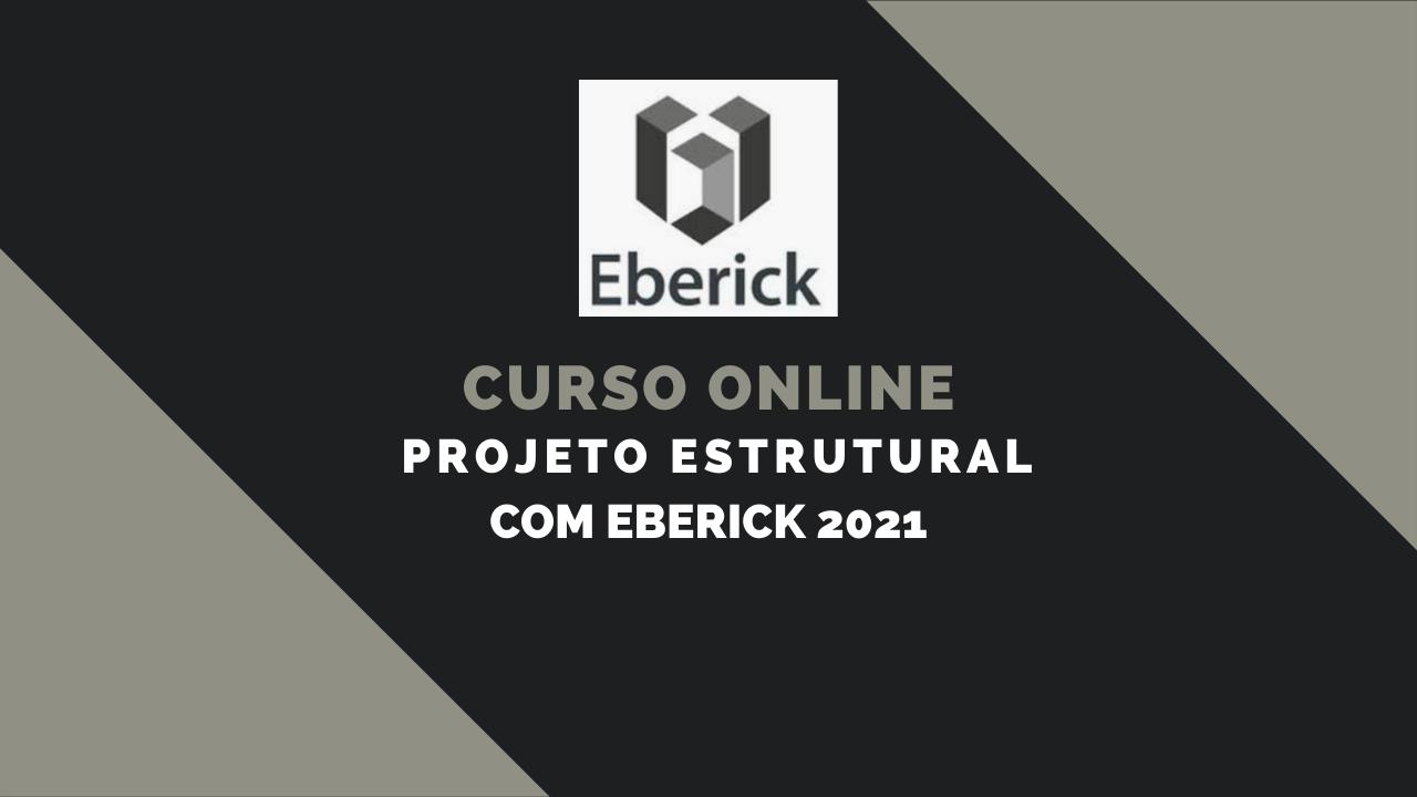 Projeto Estrutural com Eberick 2021